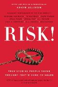 Risk True Stories People Never Thought Theyd Dare to Share