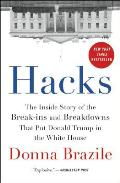 Hacks The Inside Story of the Break ins & Breakdowns That Put Donald Trump in the White House