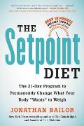 Setpoint Diet Boost Your Metabolism to Drop Your Weight Through the Power of SANE Eating Power of SANE Eating