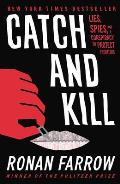 Catch and Kill: Lies Spies and a Conspiracy to Protect Predators