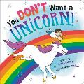 You Dont Want a Unicorn