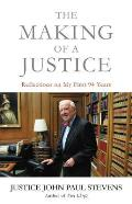 Making of a Justice Reflections on My First 94 Years