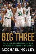 Truth The Life of Paul Pierce & the Rebirth of the Boston Celtics