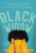 Black Widow: A Sad-Funny Journey Through Grief for People Who Normally Avoid Books with Words Like journey in the Title
