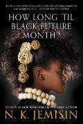 How Long til Black Future Month Stories