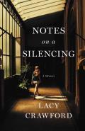 Notes on a Silencing A Memoir