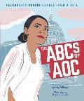 The ABCs of Aoc: Alexandria Ocasio-Cortez from A to Z