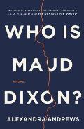 Who is Maud Dixon A Novel