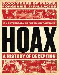 Hoax A History of Deception 5000 Years of Fakes Forgeries & Fallacies