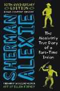 Absolutely True Diary of a Part Time Indian 10th Anniversary Edition