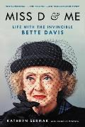 Miss D & Me Life with the Invincible Bette Davis
