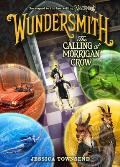 Nevermoor 02 Wundersmith The Calling of Morrigan Crow