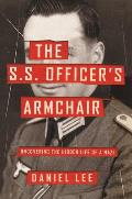 SS Officers Armchair Uncovering the Hidden Life of a Nazi