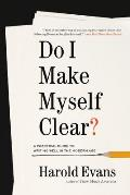 Do I Make Myself Clear A Practical Guide to Writing Well in the Modern Age