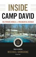 Inside Camp David The Private World of the Presidential Retreat