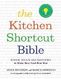 Kitchen Shortcut Bible More than 200 Recipes to Make Real Food Fast