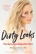 Dirty Looks: The Secret to Beautiful Skin