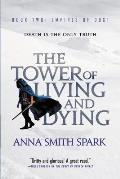 Tower of Living & Dying Empires of Dust Book 2