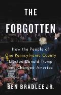 Forgotten How the People of One Pennsylvania County Elected Donald Trump & Changed America