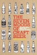 Seven Moods of Craft Beer 350 Great Craft Beers from Around the World