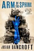 Arm of the Sphinx Books of Babel Book 2
