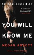 You Will Know Me A Novel