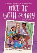 Meg, Jo, Beth, and Amy: A Graphic Novel: A Modern Retelling of Little Women
