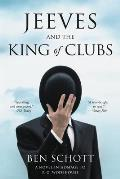Jeeves & the King of Clubs A Novel in Homage to PG Wodehouse