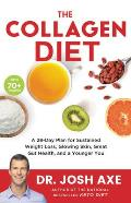 Collagen Diet A 21 Day Plan for Sustained Weight Loss Glowing Skin Great Gut Health & a Younger You