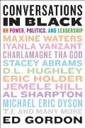 Conversations in Black: On Power, Politics, and Leadership