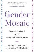 Gender Mosaic Beyond the Myth of the Male & Female Brain