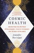 Cosmic Health Unlock Your Healing Magic with Astrology Positive Psychology & Integrative Wellness