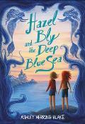 Hazel Bly & the Deep Blue Sea