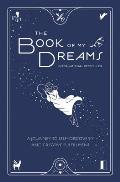 Book of My Dreams A Journey to Self Discovery & Creative Fulfillment