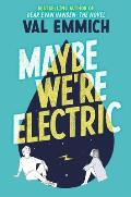 Maybe Were Electric