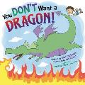 You Dont Want a Dragon