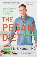 Pegan Diet 25 Practical Principles for Reclaiming Your Health in a Nutritionally Confusing World