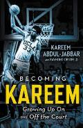 Becoming Kareem Growing Up on & Off the Court