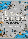 Literary Landscapes Charting the Worlds of Classic Literature
