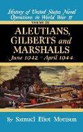 Aleutians, Gilberts, Marshalls: June 1942 - April 1944 - Volume 7