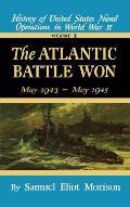 Atlantic Battle Won Volume 10 May 1943 May 1945