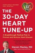 30-Day Heart Tune-Up: A Breathrough Medical Plan to Prevent and Reverse Heart Disease