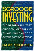 Scrooge Investing The Bargin Hunters Guide to More Than 120 Things You Can Do to Cut the Cost of Investing