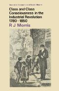 Class and Class Consciousness in the Industrial Revolution 1780-1850