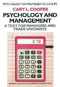 Psychology and Management: A Text for Managers and Trade Unionists