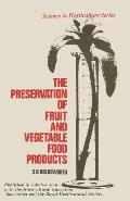 The Preservation of Fruit and Vegetable Food Products