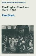 The English Poor Law 1531 1782
