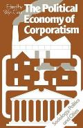 The Political Economy of Corporatism