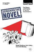 Screening the Novel: The Theory and Practice of Literary Dramatization
