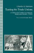 Taming the Trade Unions: A Guide to the Thatcher Government's Employment Reforms, 1980-90.